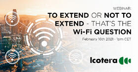 Icotera WiFi webinar - To extend or not extend