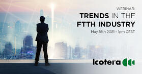 Icotera webinar - Trends in the FTTH industry