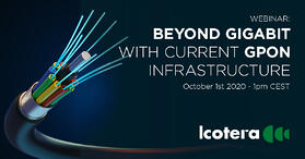 Icotera webinar: Beyond Gigabit with current GPON infrastructure